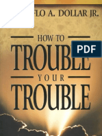 How to Trouble Your Trouble - Creflo Dollar