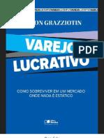 Varejo Lucrativo - Como Sobreviver Em Um - Gilson Grazziotin
