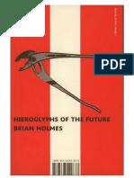Brian Holmes Hieroglyphs of the Future