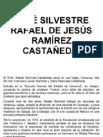 JOSÉ SILVESTRE RAFAEL DE JESÚS RAMÍREZ CASTAÑEDA
