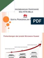 Perkembangan Hardware IDU RTN Milik huawei dan perkembangan nya