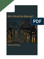 Who Would Be Batman