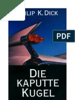 Dick, Philip K. - Die Kaputte Kugel