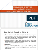 Cyber crimes, denial of service attacks,virus/worm attacks,trojans and keyloggers, internet time theft