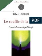 Le Souffle de La Terre - Cosmotellurisme Et Geobiologie