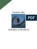 Adler, Elizabeth - Ahora o Nunca