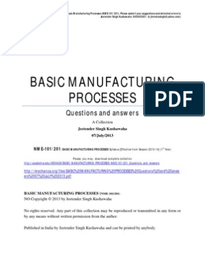 NME101/201, BASIC MANUFACTURINGPROCESSES:Questions and answers:A