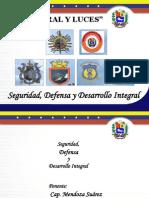Seguridad, Defensa y Desarrollo Integral