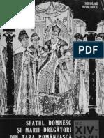Sfatul domnesc şi marii dregători din Ţara Românească şi Moldova . sec. XIV-XVII