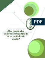 fisica laboratorio 2 ¿QUÉ MAGNITUDES INFLUYEN SOBRE EL PERIODO  DE UN OSCILADOR DE MUELLE