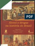 Alcool e Drogas na História do Brasil (3 capítulos ver descrição)