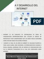 Historia y Desarrollo Del Internet