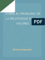 Roman Ingarden - Sobre el problema de la relatividad de los valores