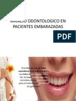 Manejo Odontologico en Pacientes Embarazadass!!!