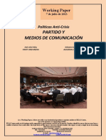Políticas Anti-Crisis. PARTIDO Y MEDIOS DE COMUNICACION (Es) Anti-Crisis Policy. PARTY AND MEDIA (Es) Krisiaren Aurkako Politikak. ALDERDIA ETA HEDABIDEAK (Es)