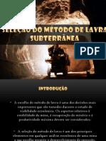 SELEÇÃO DO MÉTODO DE LAVRA SUBTERRÂNEA