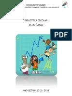 Relatório Estatística Frequência BE - 2012-2013