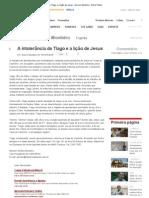 A intolerância de Tiago e a lição de Jesus - Gerson Monteiro - Extra Online