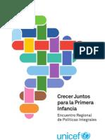 Crecer Juntos Para La Primera Infancia, Encuentro Regional de Politicas Integrales, Unicef