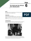 Historia da Educação Brasileira aula 6