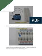 O primeiro passo é conectar o led e o resistor na protoboard