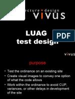 LUAG Test Design Purpose • Test the Ordinance On