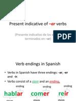 Present indicative of –ar verbs