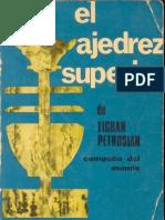 (Ajedrez-chess)El Ajedrez Superior de Tigran Petrosian_alberik o'Kelly