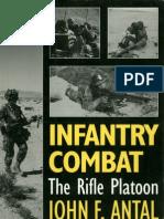 Infantry Combat, The Rifle Platoon - By John F Antal