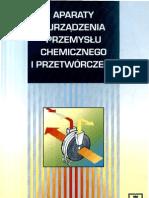 Aparaty i urządzenia przemysłu chemicznego i przetwórczego - J.Warych.pdf