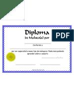 Diploma de Maluco Por..(dinheiro, mulher, vinho, cachaça, jogo, comida, cerveja, trabalhar, chocolate, etc. Sempre tem um amigo que é doido por alguma coisa)