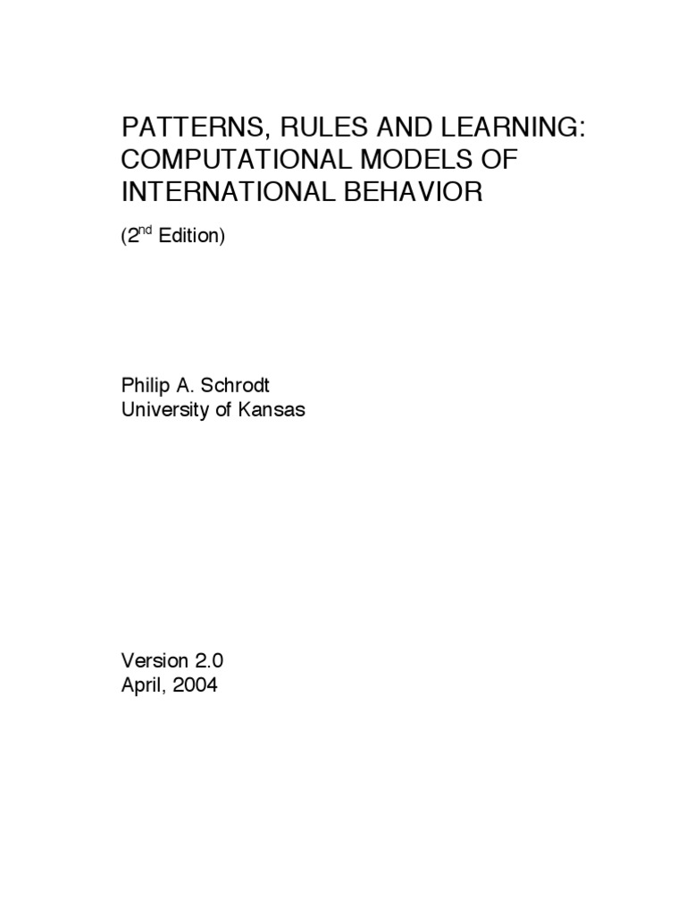 Schrodt - Patterns, Rules and Learning Computational Models
