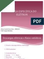 A CARGA ESPECÍFICA DO ELÉTRON