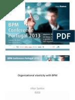 "BPM Conference Portugal 2013 - Vítor Santos ""Organizational elasticity with BPM"""