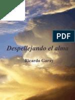 Despellejando El Alma. Ricardo Garay