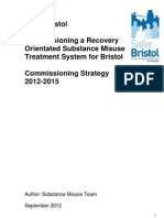 Commissioning a Recovery Orientated Substance Misuse Treatment System for Bristol Commissioning Strategy 2012 - 2015