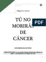 Tu No Moriras de Cancer