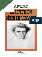 Kierkegaard, Soren - La Repeticion