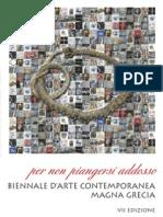 """Biennale d'Arte Contemporanea """"Magna Grecia"""". VII edizione"""