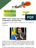 PMDB coloca cargos que ocupam no Governo à disposição, diz Vital Filho