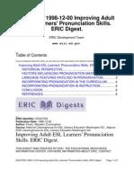 Improving Adult ESL Learners' Pronunciation Skills. ERIC Digest