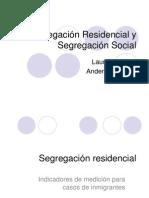 Segregación Residencial y Segregación Social