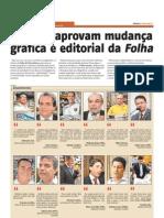 Leitores aprovam mudança gráfica e editorial da Folha
