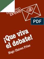Qué viva el debate Chávez