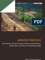 Abriendo Brechas, El Proyecto Vial de La Franja Transversal Del Norte, Desarrollo y Territorio, Oliver Rogers, Cedfog 2013 (1)