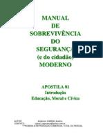 CAPITULO 01 - Introdução e Educação Moral e Civica / MANUAL DE SOBREVIVÊNCIA DO SEGURANÇA MODERNO
