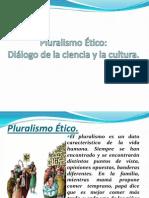 Pluralismo Etico, El diálogo entre las ciencias y la cultura (Grupo 2)