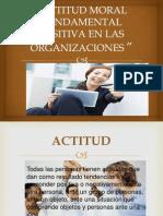 Actitud Moral Fundamental Positiva en Las Organizaciones