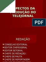 Aspectos da produção do Telejornal