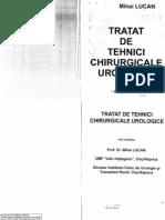 Tratat de Tehnici Chirurgicale Urologice (Lucan) Cluj, 2002